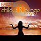 69 Must Have Chillout And Lounge Songs