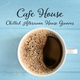 Cafe HouseChilled Afternoon House Grooves (Chilling Grooves Music)