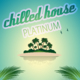 Chilled House Platinum