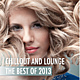 Chillout and Lounge - The Best of 2013