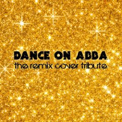 Dance On Abba - The Remix Cover Tribute