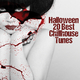 Halloween 20 Best Chillhouse Tunes (Domestic Division)