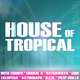 House of Tropical1
