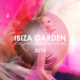Ibiza Garden Chill Out Lounge Grooves 2014