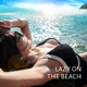 Lazy on the Beach (Ibiza Lounge Records)