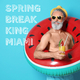 Spring Break King Miami (House Place Records)