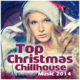 Top Christmas Chillhouse Music 2014